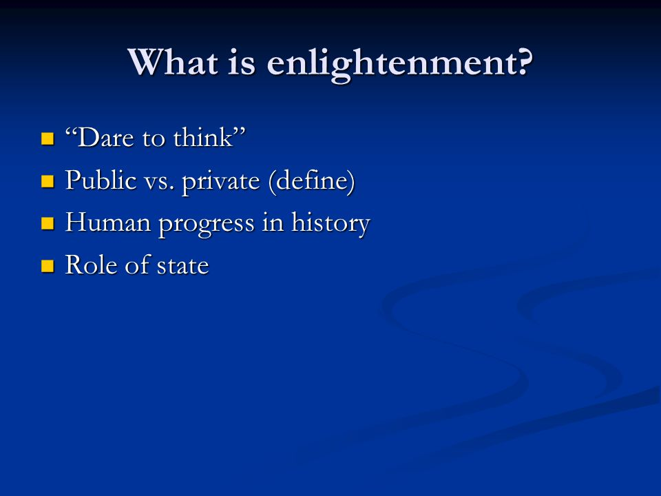 What is enlightenment. Dare to think Dare to think Public vs.