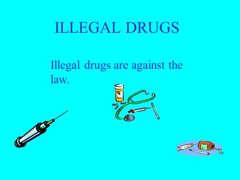 Depressants Narcotics Hallucinogens Cannabis TYPES OF ILLEGAL DRUGS Stimulants