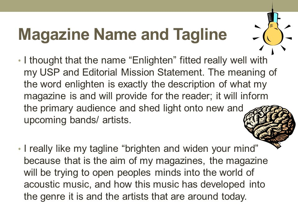 Magazine Name and Tagline I thought that the name Enlighten fitted really well with my USP and Editorial Mission Statement.