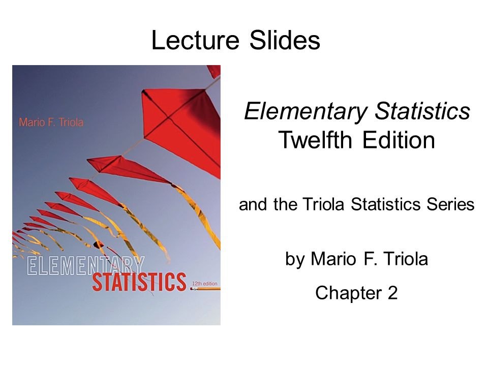 Lecture Slides Elementary Statistics Twelfth Edition and the Triola Statistics Series by Mario F.