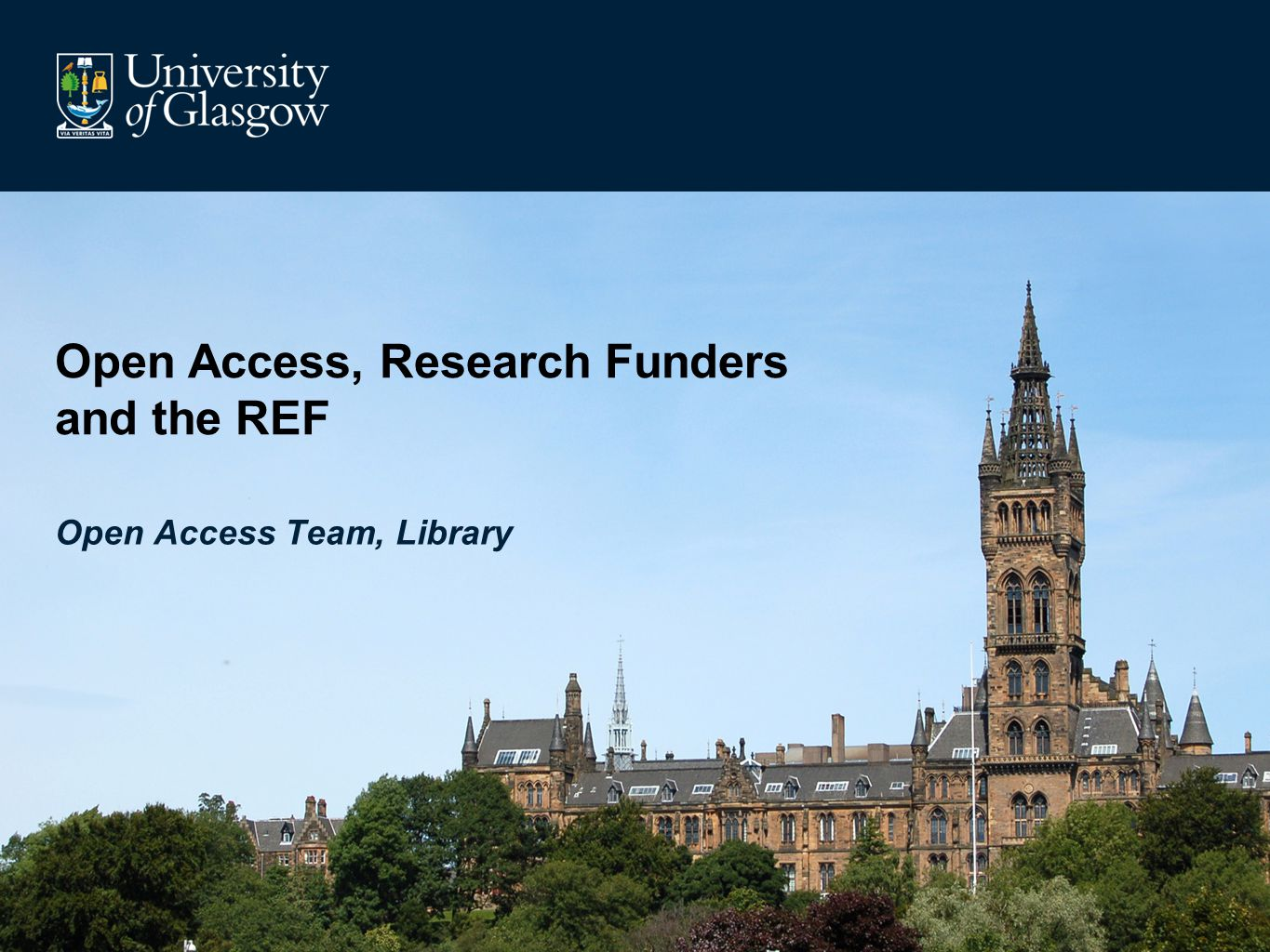 Open Access, Research Funders and the REF Open Access Team, Library