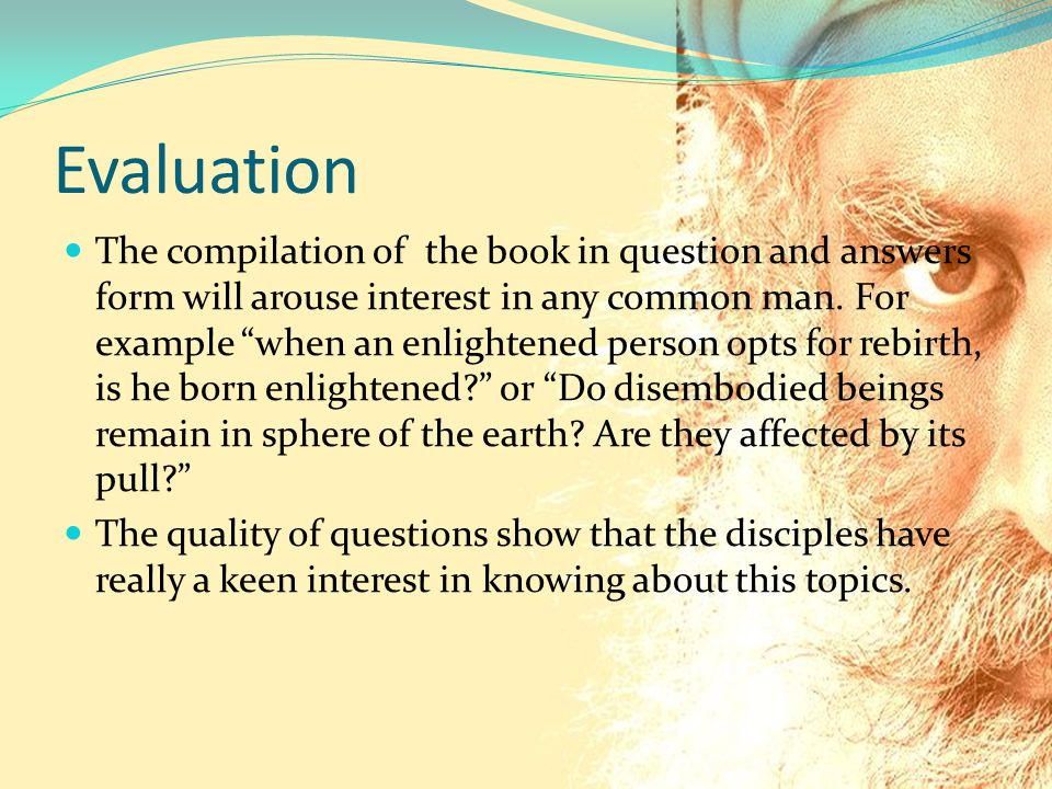 Evaluation The compilation of the book in question and answers form will arouse interest in any common man.