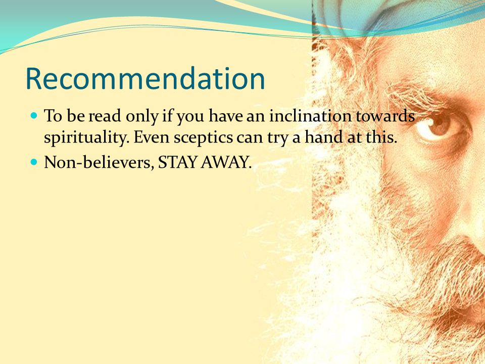 Recommendation To be read only if you have an inclination towards spirituality.
