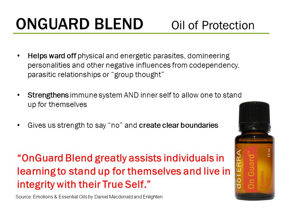 ONGUARD BLEND Oil of Protection Helps ward off physical and energetic parasites, domineering personalities and other negative influences from codepend