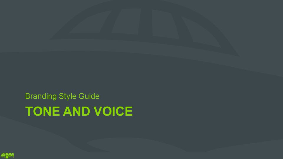 TONE AND VOICE Branding Style Guide