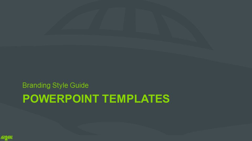 POWERPOINT TEMPLATES Branding Style Guide