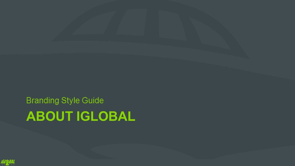ABOUT IGLOBAL Branding Style Guide