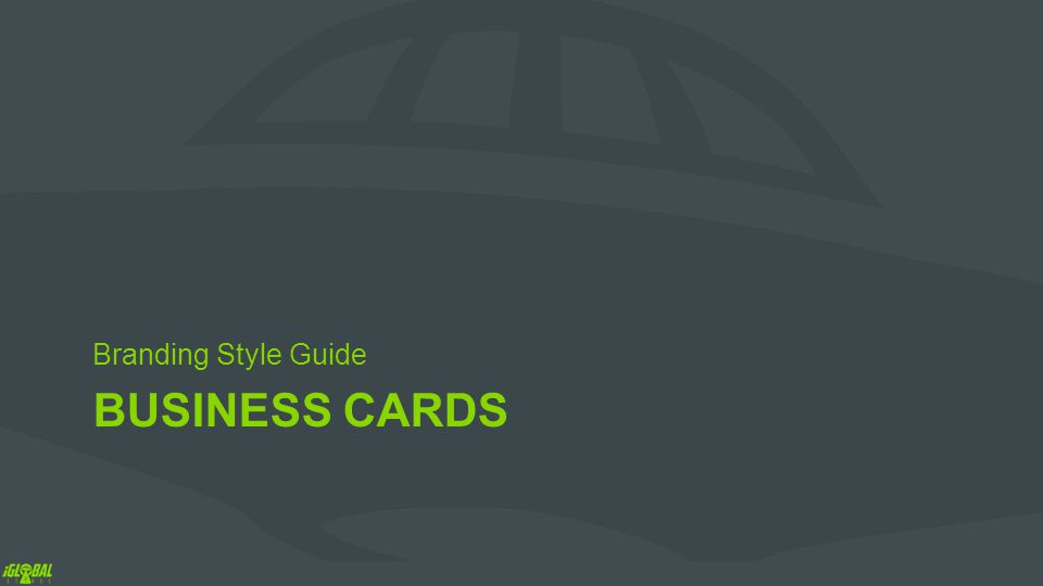 BUSINESS CARDS Branding Style Guide