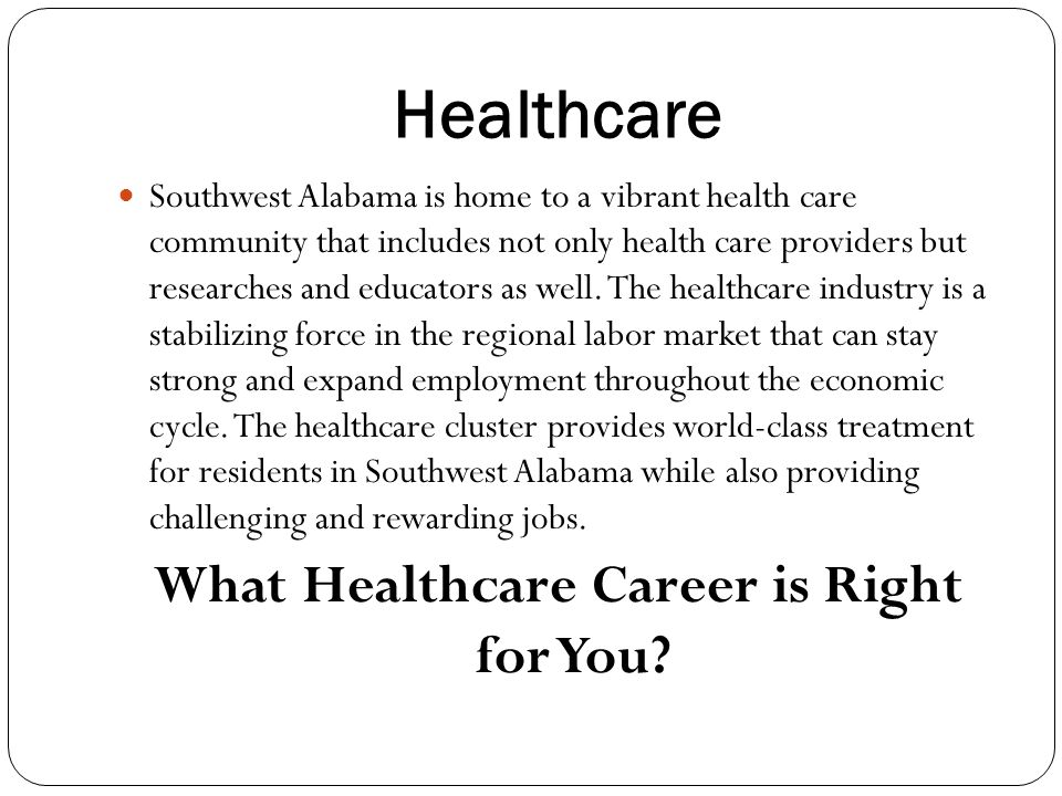 Healthcare Southwest Alabama is home to a vibrant health care community that includes not only health care providers but researches and educators as well.