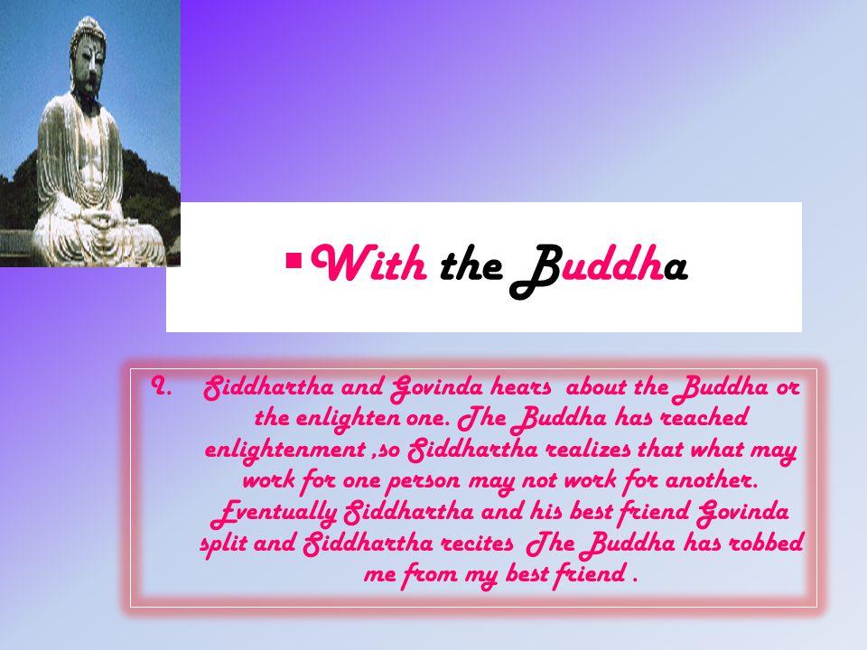 Samara A.Siddhartha is morose that Govinda is gone.