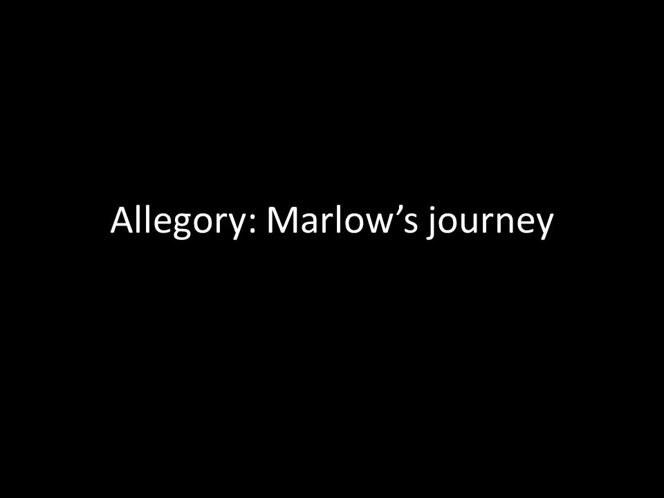 Allegory: Marlow's journey