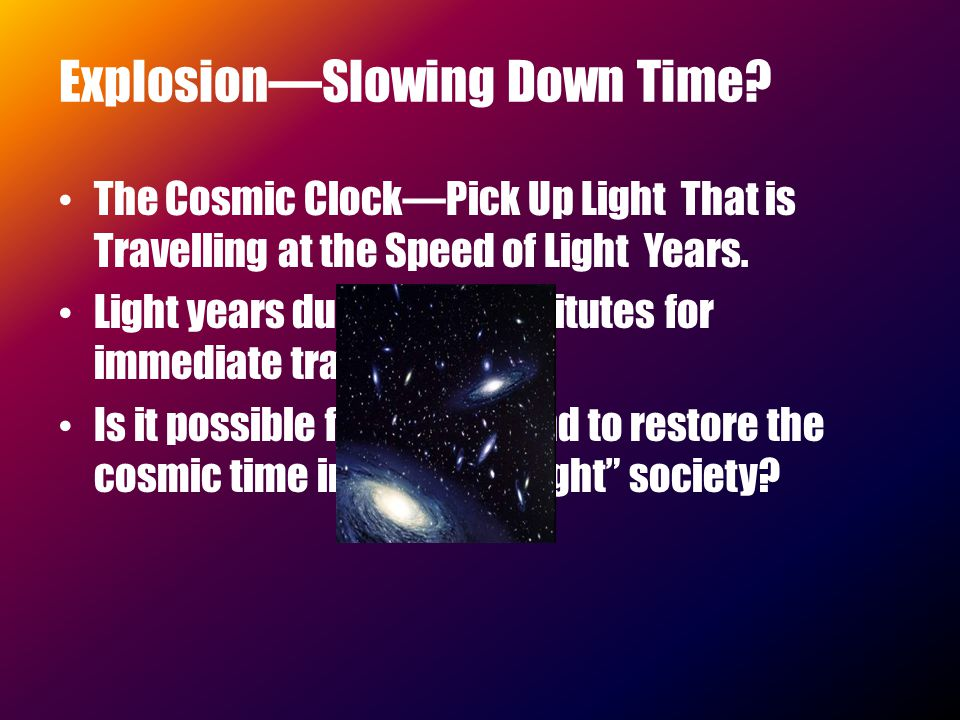 The Cosmic Clock—Pick Up Light That is Travelling at the Speed of Light Years.