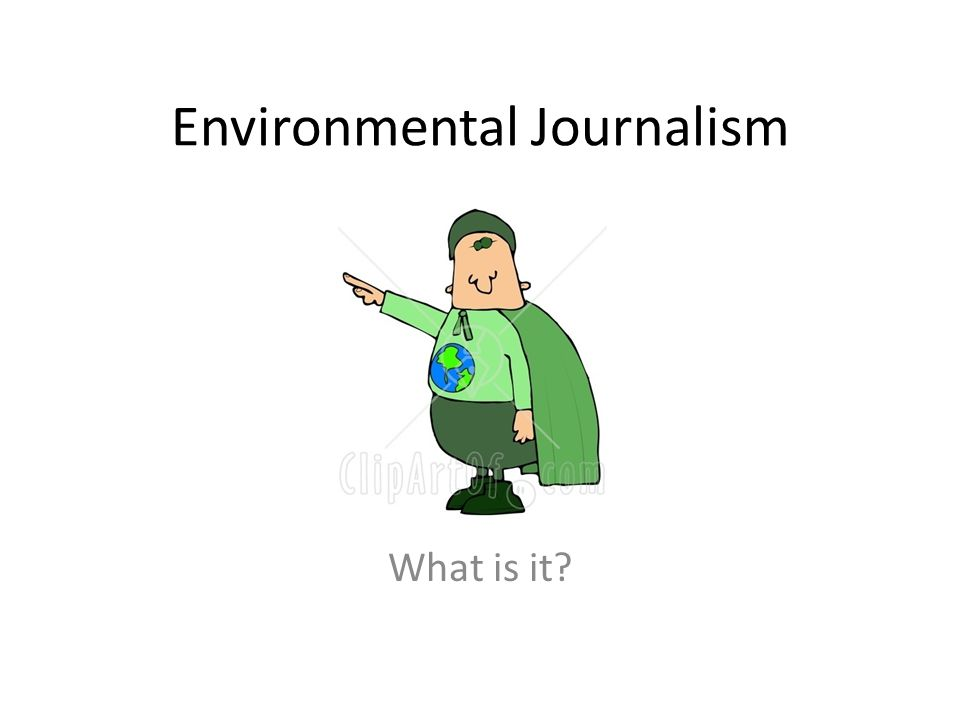 Environmental Journalism What is it