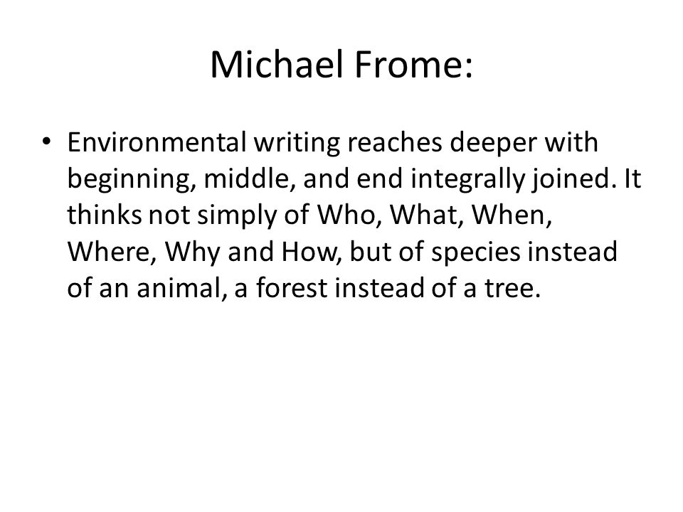 Michael Frome: Environmental writing reaches deeper with beginning, middle, and end integrally joined.