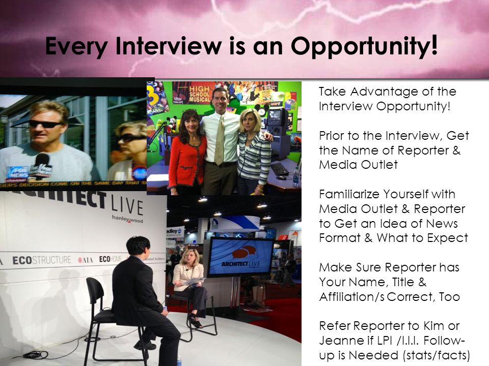 Every Interview is an Opportunity .Take Advantage of the Interview Opportunity.