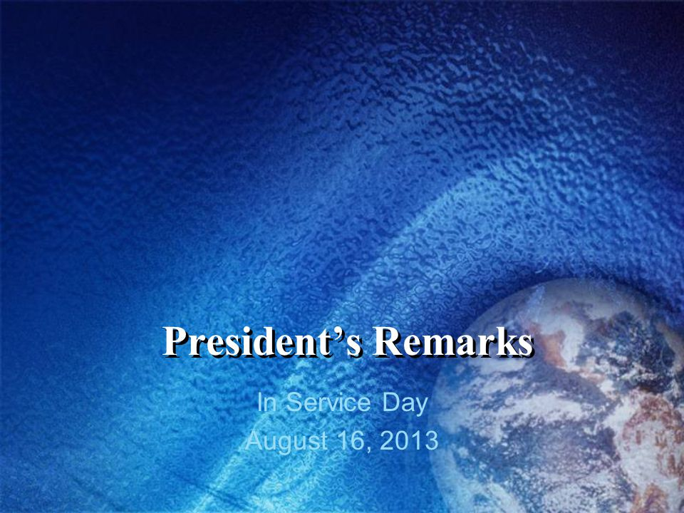 President's Remarks In Service Day August 16, 2013