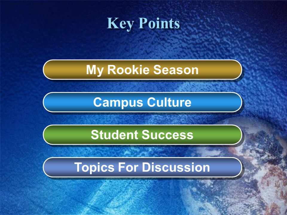 Key Points My Rookie Season Campus Culture Student Success Topics For Discussion