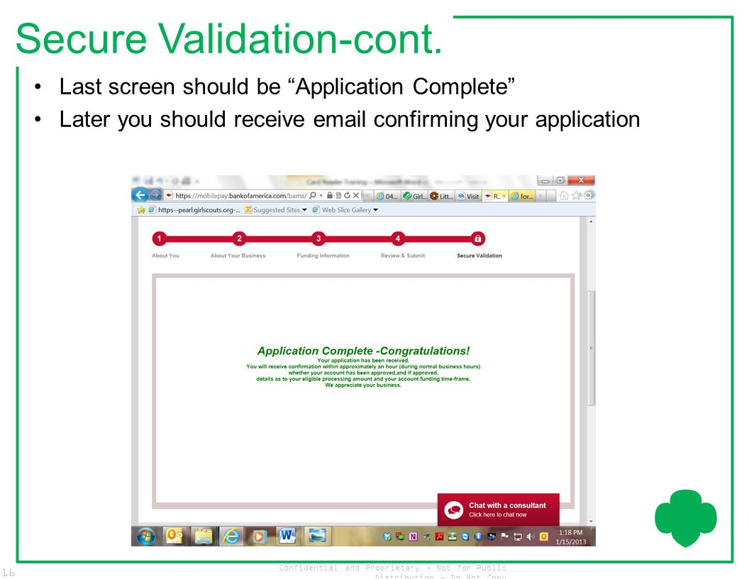 "Confidential and Proprietary - Not for Public Distribution - Do Not Copy 16 Secure Validation-cont. Last screen should be ""Application Complete"" Later"
