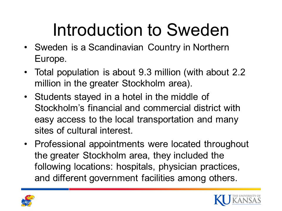 Introduction to Sweden Sweden is a Scandinavian Country in Northern Europe.