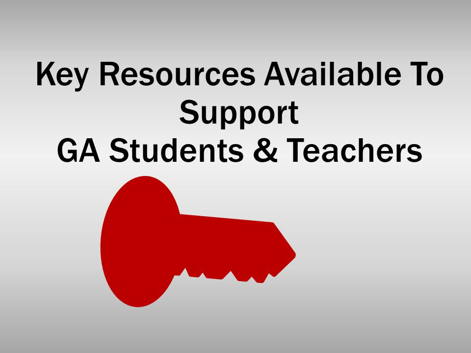 Key Resources Available To Support GA Students & Teachers
