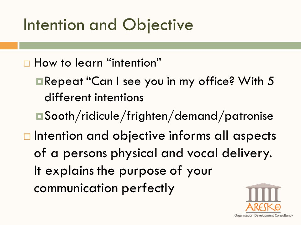 Intention and Objective  How to learn intention  Repeat Can I see you in my office.
