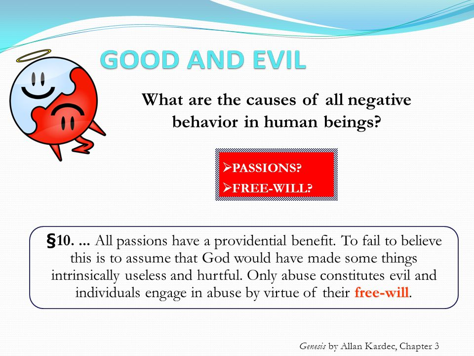 What are the causes of all negative behavior in human beings.