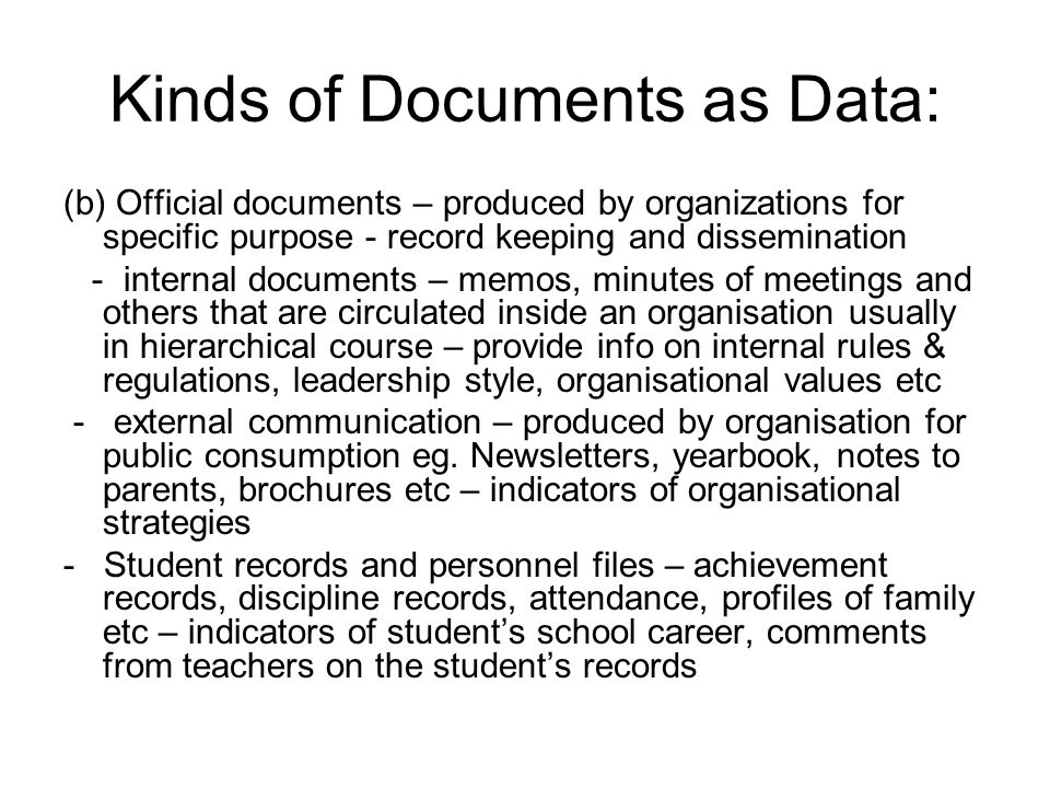 Kinds of Documents as Data: (c) Popular culture documents – produced for commercial purposes to entertain, persuade & enlighten the public - videos, magazines, TV, films, advertisements – studied as texts (transcripts of shows, lyrics etc) and interpretations of viewers – to make visible messages or social constructions in the texts.