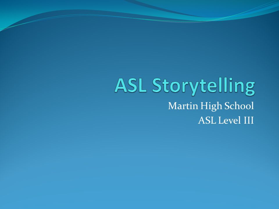 Martin High School ASL Level III