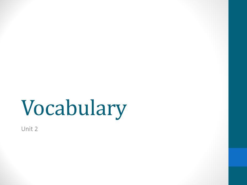 Vocabulary Unit 2
