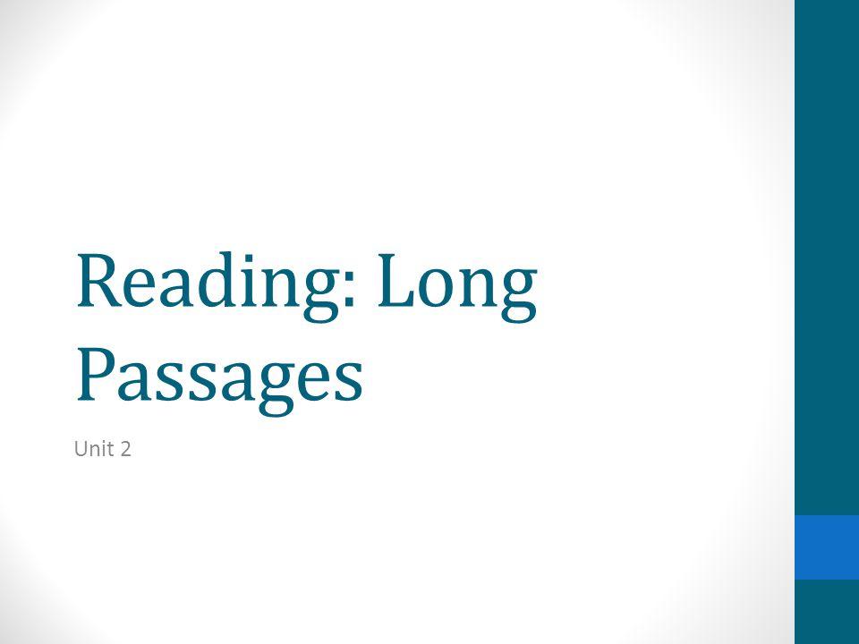 Reading: Long Passages Unit 2
