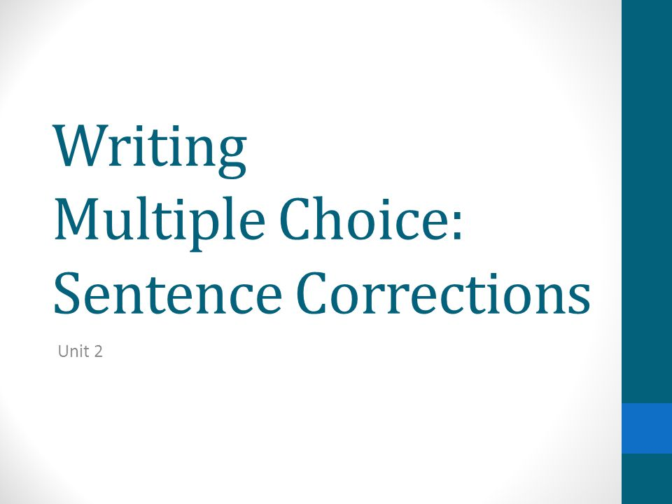 Review: Sentence Corrections 1.She runs effortlessly during her races and she always seems nervous while practicing.