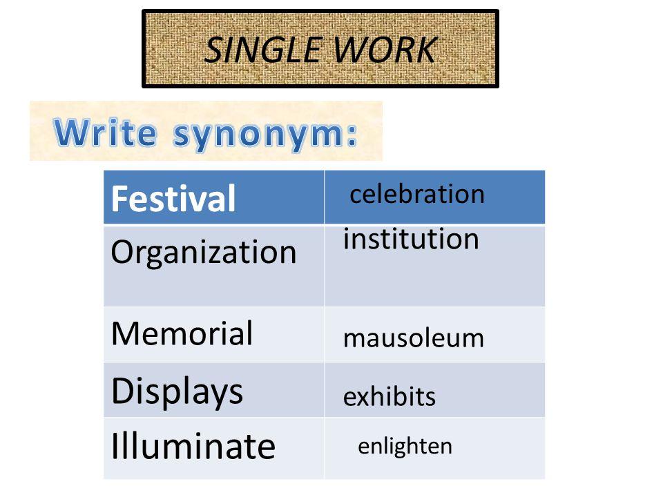 SINGLE WORK Festival Organization Memorial Displays Illuminate celebration institution mausoleum exhibits enlighten