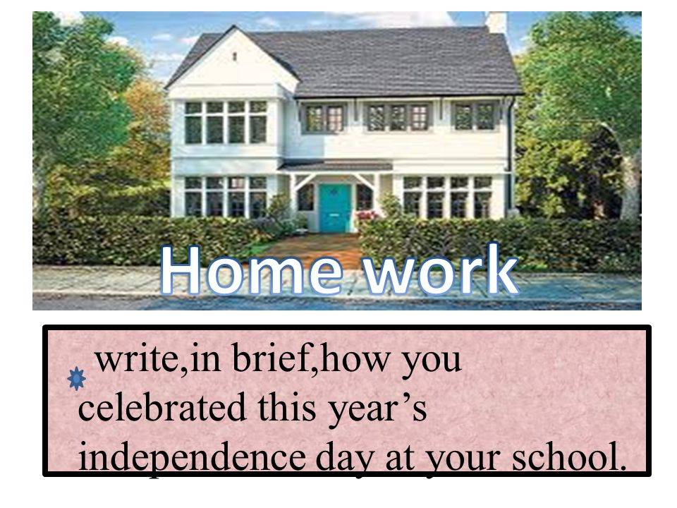 write,in brief,how you celebrated this year's independence day at your school.