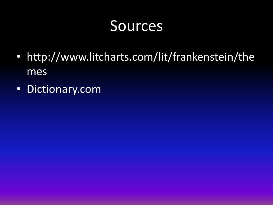 Sources http://www.litcharts.com/lit/frankenstein/the mes Dictionary.com