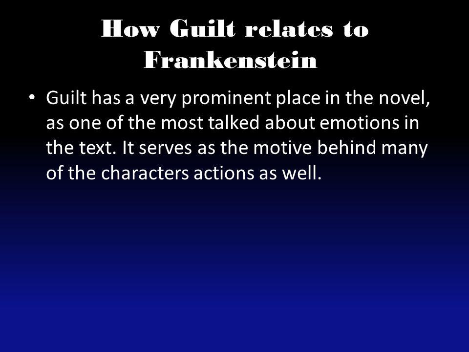 How Guilt relates to Frankenstein.
