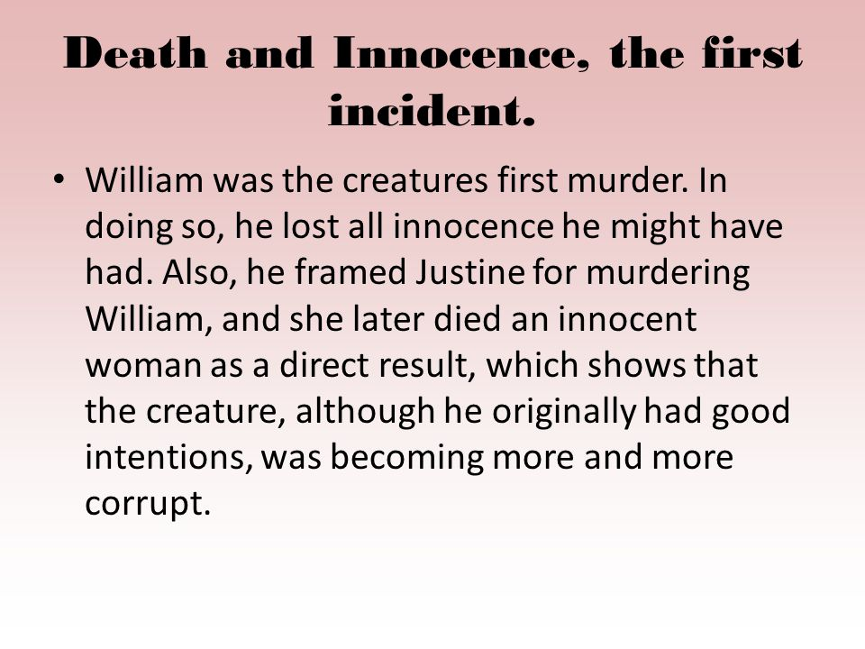 Death and Innocence, the first incident. William was the creatures first murder.