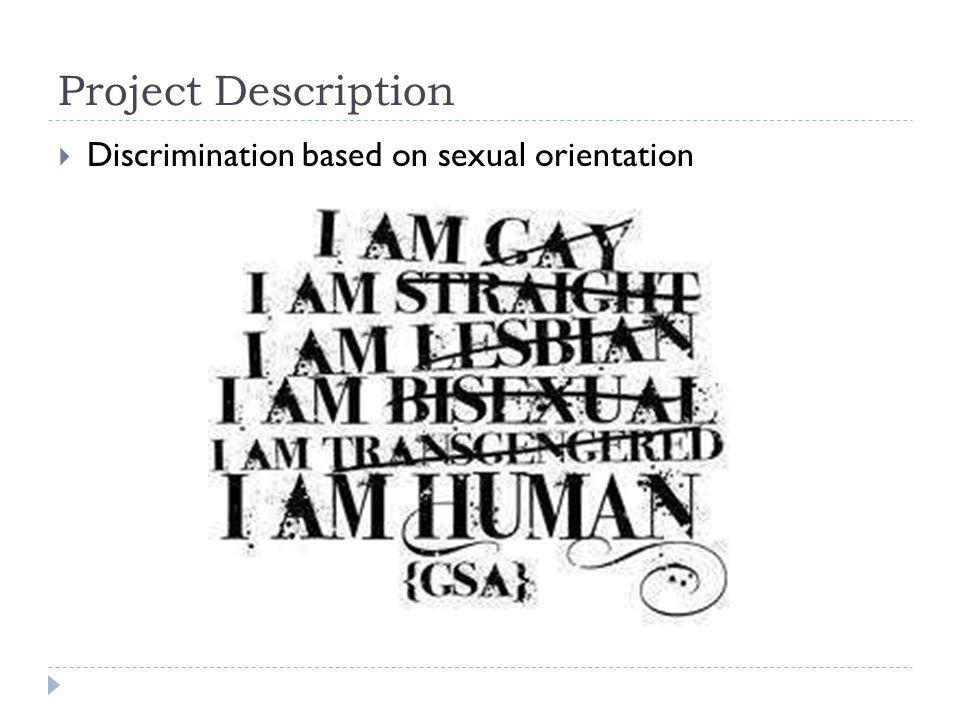 Project Description  Discrimination based on sexual orientation