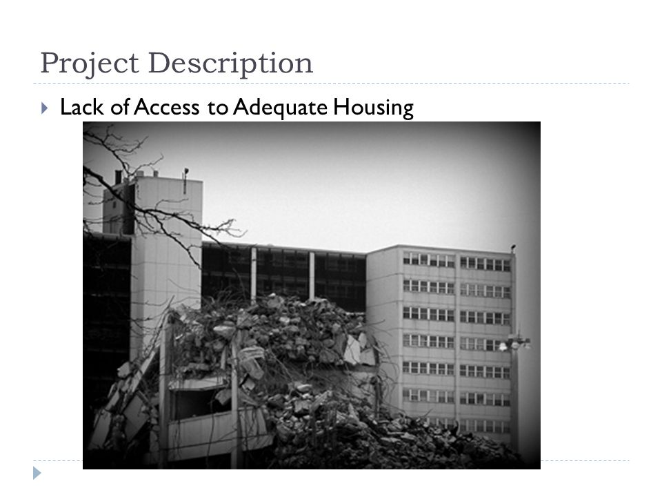 Project Description  Lack of Access to Adequate Housing