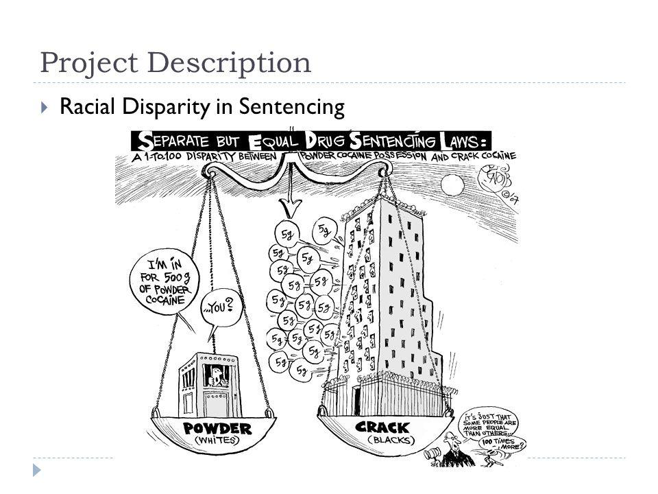 Project Description  Racial Disparity in Sentencing