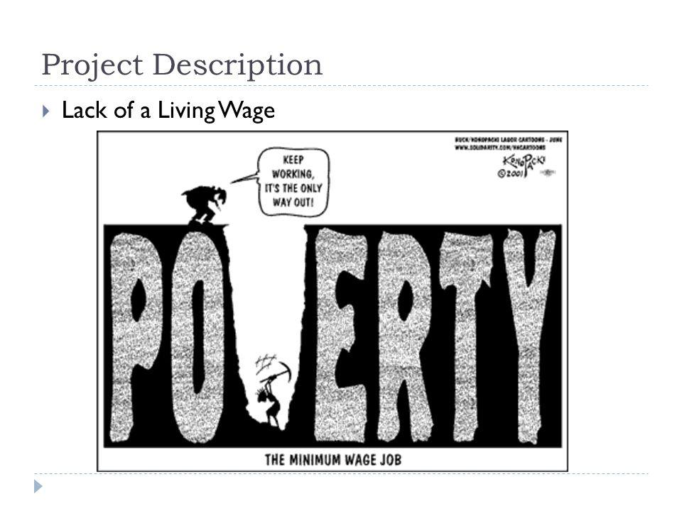 Project Description  Lack of a Living Wage