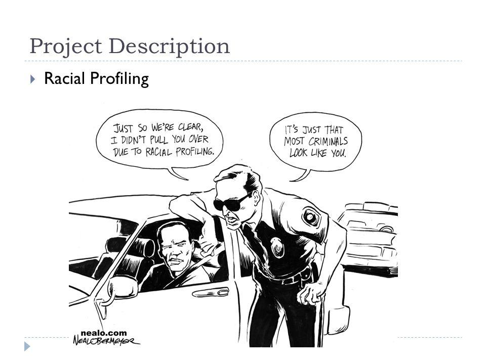 Project Description  Racial Profiling