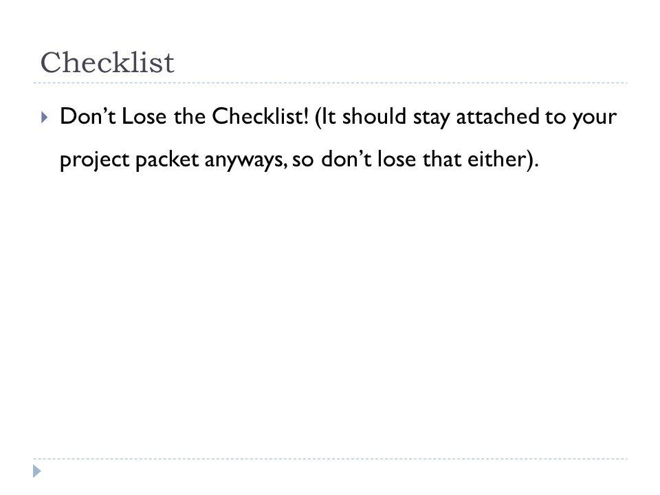 Checklist  Don't Lose the Checklist.