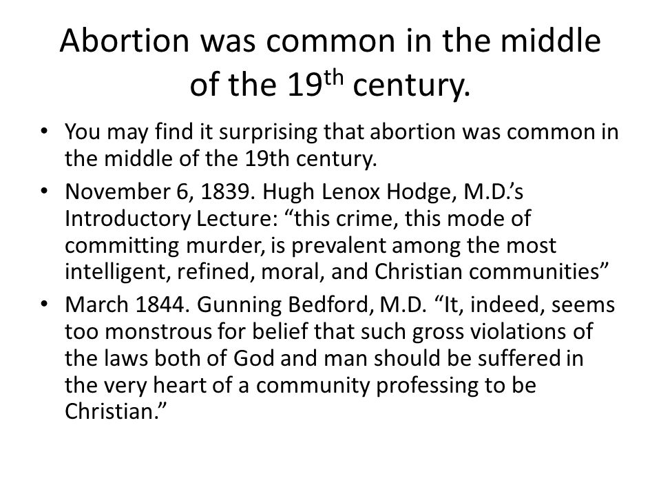 Abortion was common in the middle of the 19 th century.