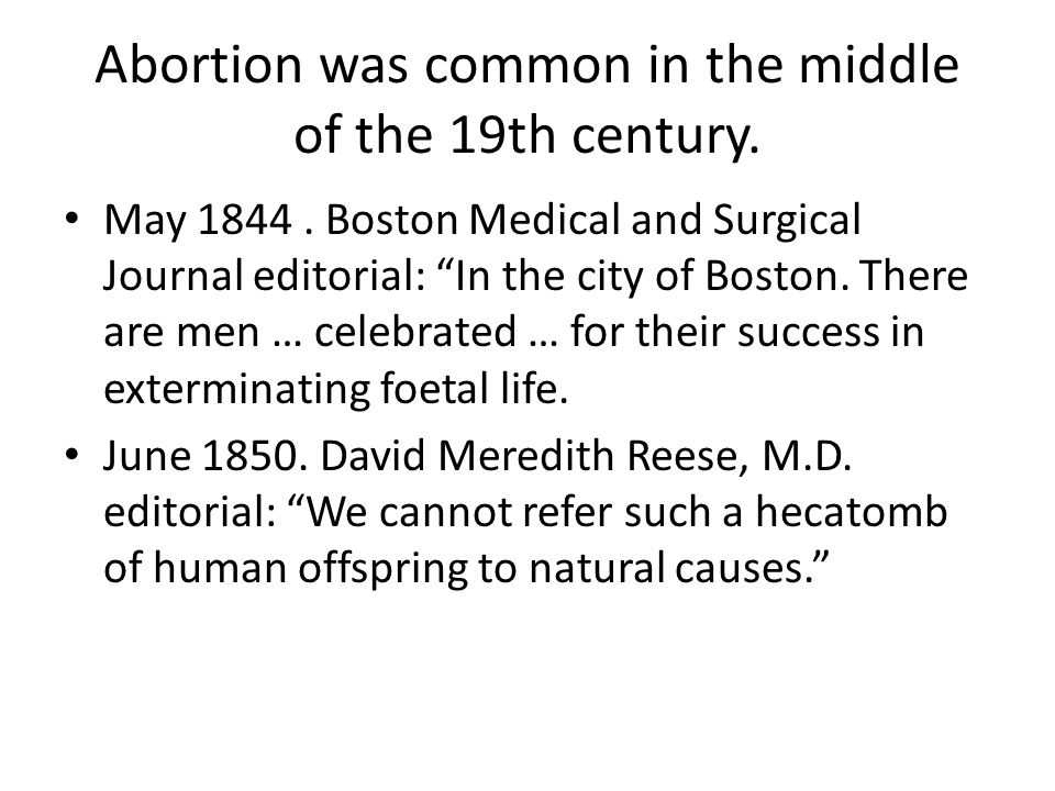 Abortion was common in the middle of the 19th century.