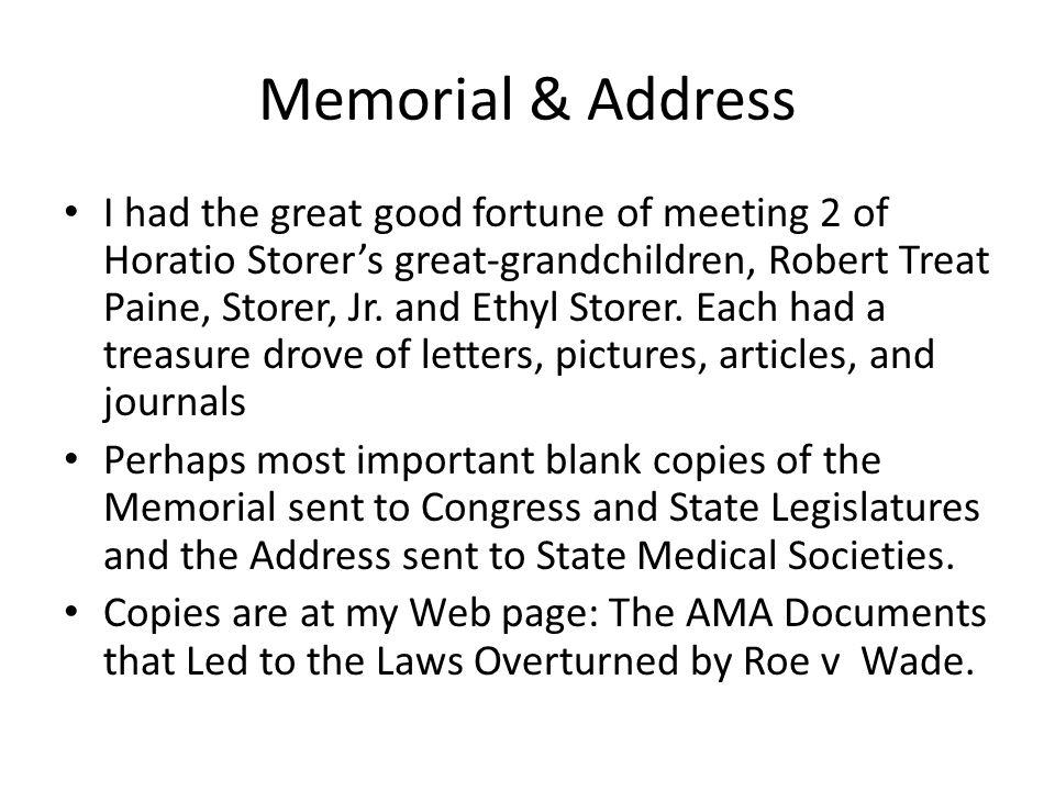 Memorial & Address I had the great good fortune of meeting 2 of Horatio Storer's great-grandchildren, Robert Treat Paine, Storer, Jr.