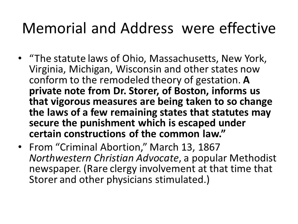 Memorial and Address were effective The statute laws of Ohio, Massachusetts, New York, Virginia, Michigan, Wisconsin and other states now conform to the remodeled theory of gestation.