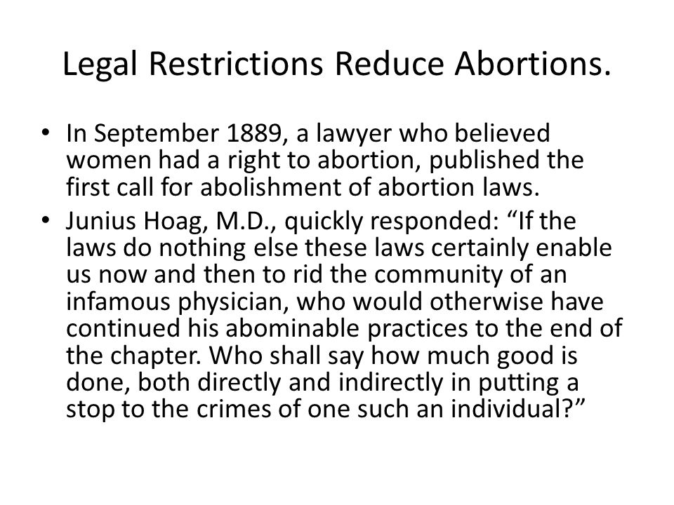 Legal Restrictions Reduce Abortions.