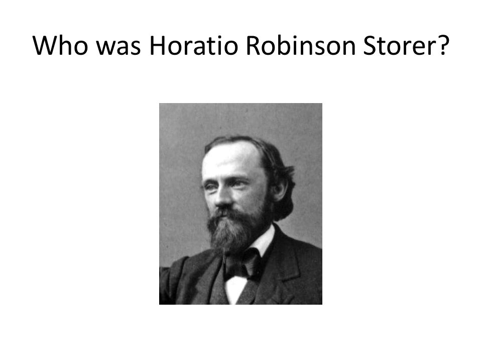 Who was Horatio Robinson Storer?