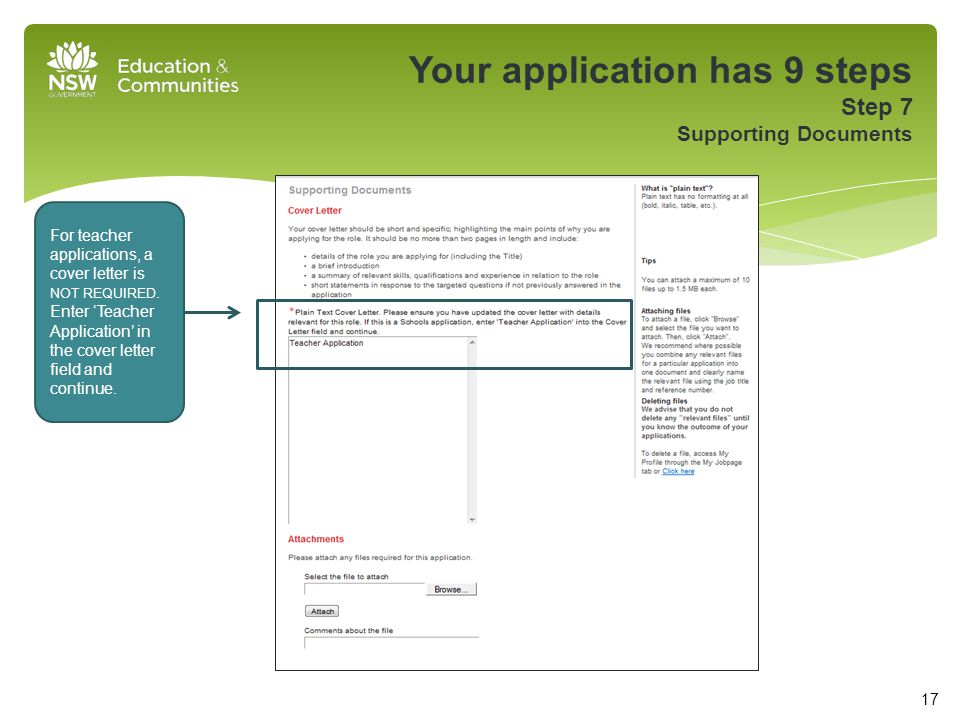 Your application has 9 steps Step 7 Supporting Documents For teacher applications, a cover letter is NOT REQUIRED.