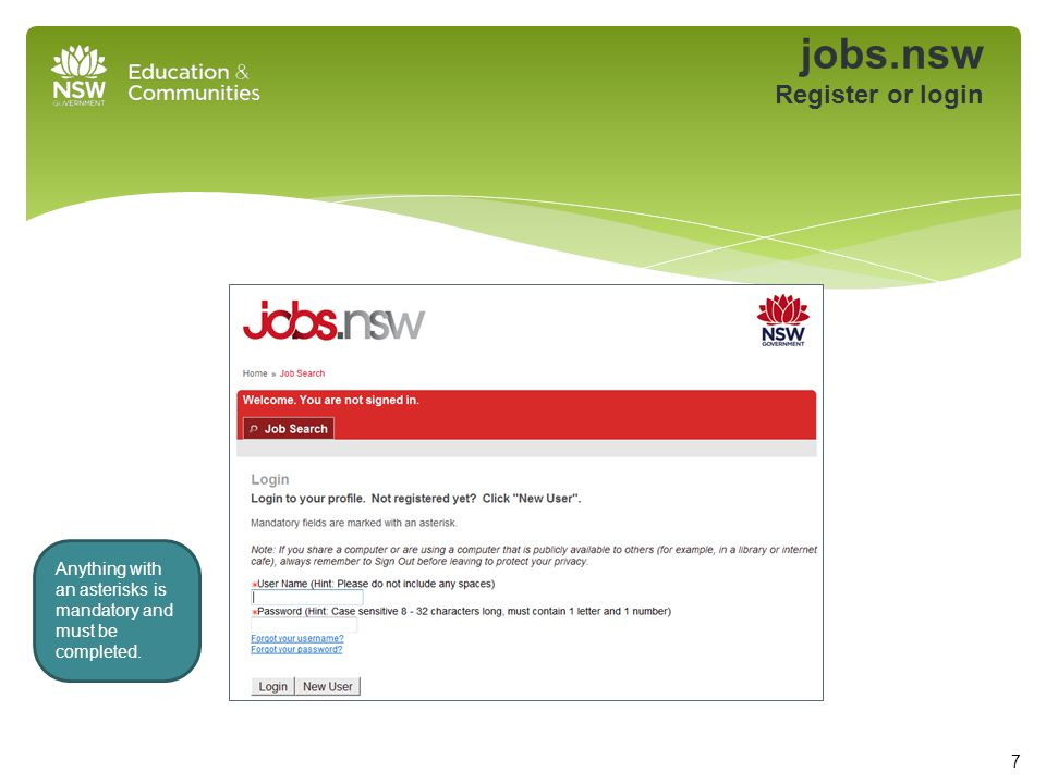 jobs.nsw Register or login 7 Anything with an asterisks is mandatory and must be completed.